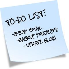 To-Do List: Check Email, Backup Projects, Update Blog